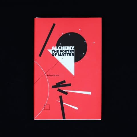 Alchemy: The Poetry of Matter by Brian Cotnoir