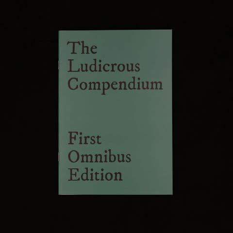 The Ludicrous Compendium, First Omnibus Edition by Small Gods Press