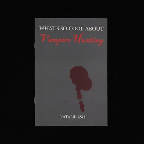 What's So Cool About Vampire Hunting by Natalie Ash