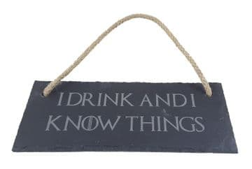 "Game of Thrones Inspired ""I Drink and I Know Things"" Hanging Slate"