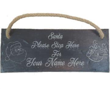 "Personalised Engraved ""Santa Please Stop Here"" Hanging Slate Sign"