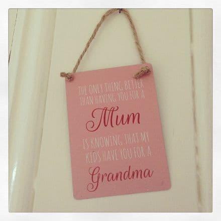 50% Mini Mum....Grandma Metal Hanging Sign