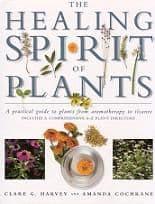 Harvey, C & Cochrane, A - The Healing Spirit of Plants