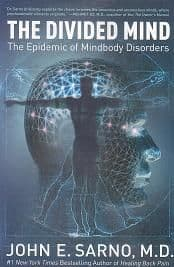 Sarno, J E - The Divided Mind: The Epidemic of Mindbody Disorders