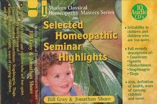 Gray, W & Shore, J - Selected Homeopathic Seminar Highlights