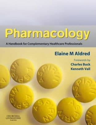 Aldred, E M - Pharmacology: A Handbook for Complementary Healthcare Professionals
