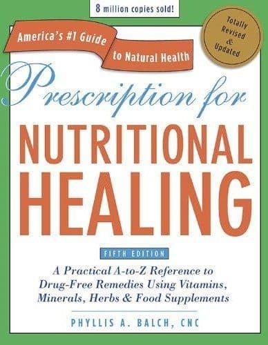 Balch, P & Balch, J - Prescription for Nutritional Healing