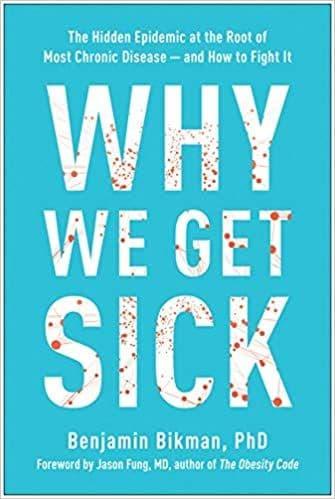Bickman, Benjamin  - Why We Get Sick