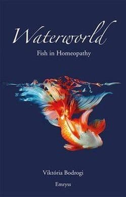 Bodrogi, V - Waterworld - Fish in Homeopathy