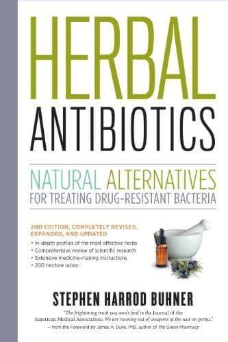 Buhner, S H - Herbal Antibiotics: Natural Alternatives for Treating Drug-Resistant Bacteria