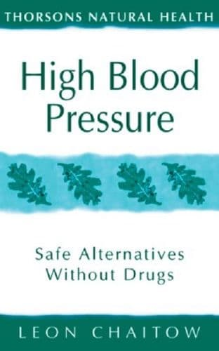 Chaitow, Leon - High Blood Pressure: Safe Alternatives Without Drugs (2nd Hand)