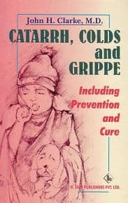 Clarke, Dr J - Catarrh, Colds and Grippe
