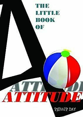 Day, Phillip - The Little Book of Attitude (2nd Hand)