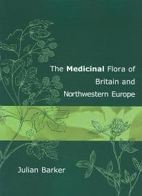 Barker, J - The Medicinal Flora Of Britain And Northwestern Europe