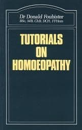 Foubister, D - Tutorials on Homoeopathy