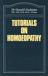 Foubister, D - Tutorials on Homoeopathy (2nd Hand)