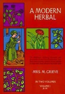Grieve, M - A Modern Herbal: Volume 1