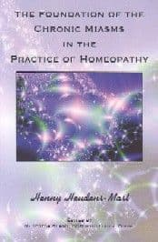 Heudens-Mast, H - The Foundations of the Chronic Miasms in the Practice of Homeopathy