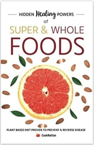 Hidden Healing Powers of Super & Whole Foods