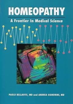 Bellavite, P & Signorini, A - Homeopathy: A Frontier In Medical Science