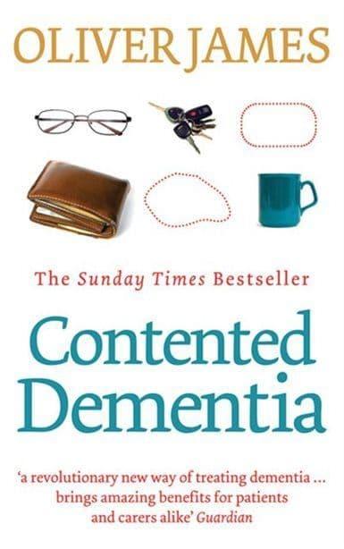 James, Oliver - Contented Dementia
