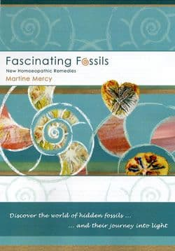 Mercy, M - Fascinating Fossils: New Homeopathic Remedies