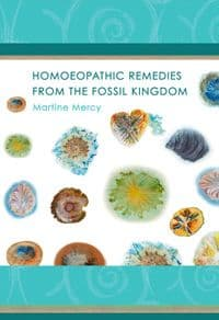 Mercy, M - Homeopathic Remedies from the Fossil Kingdom