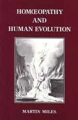 Miles, M - Homoeopathy and Human Evolution