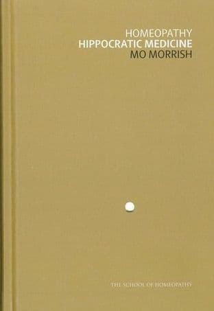 Morrish, Mo - Homeopathy: Hippocratic Medicine