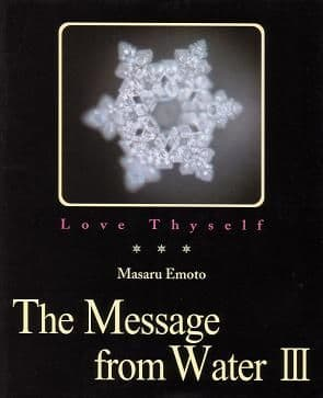 Emoto, M - The Message From Water Volume III