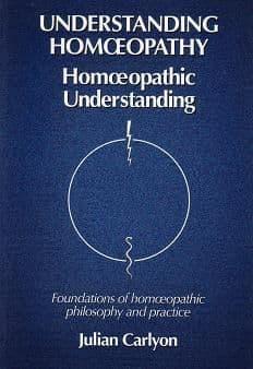 Carlyon, J - Understanding Homoeopathy: Homeopathic Understanding
