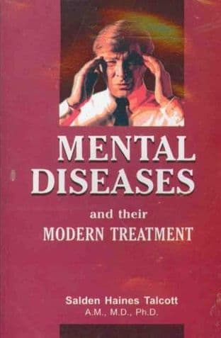 Talcott, S H - Mental Diseases and their Modern Treatment