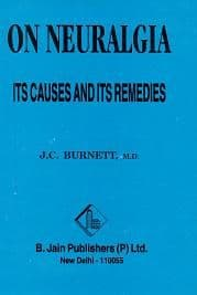 Burnett, J Compton - On Neuralgia: Its Causes and Its Remedies