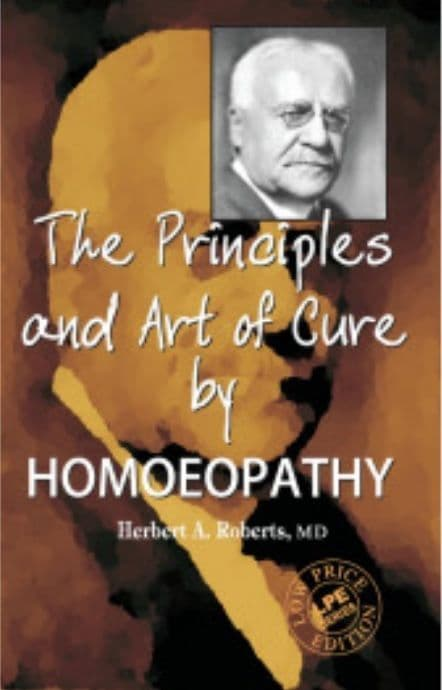 Roberts, Herbert A - Principles and Art of Cure by Homeopathy