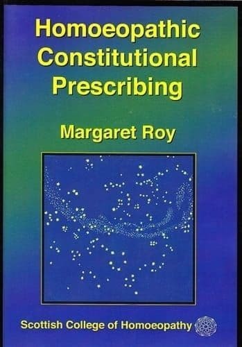 Roy, Margaret - Homeopathic Constitutional Prescribing