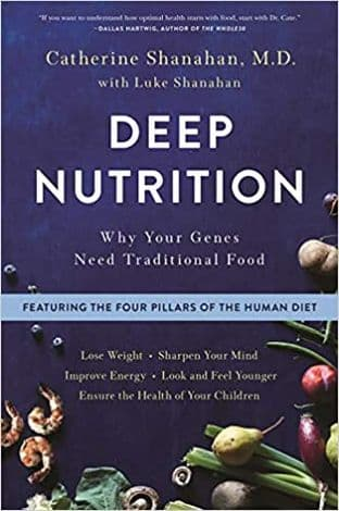 Shanahan and Catherine - Deep Nutrition