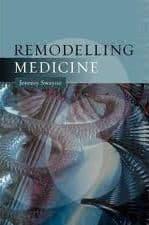 Swayne, J - Remodelling Medicine