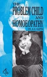 Gupta, K A - The Problem Child And Homoeopathy