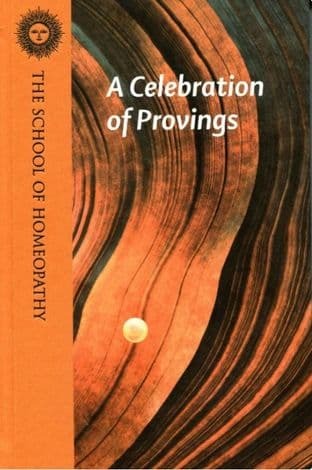 The School of Homeopathy: A Celebration of Provings