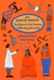 Head, C - An Educated Decision: One Approach to the Vaccination Problem Using Homeopathy