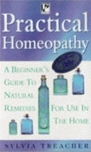 Treacher, Sylvia - Practical Homeopathy (2nd Hand)
