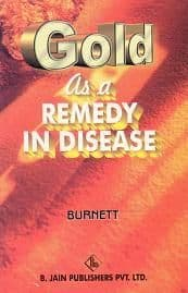 Burnett, J Compton - Gold as a Remedy in Disease