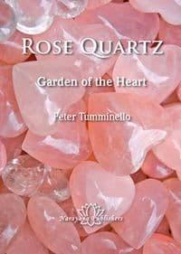 Tumminello, P - Rose Quartz: Garden of the Heart