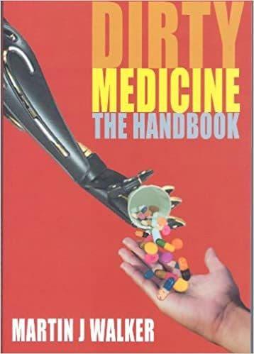 Walker, Martin J - Dirty Medicine, the Handbook (2nd Hand)