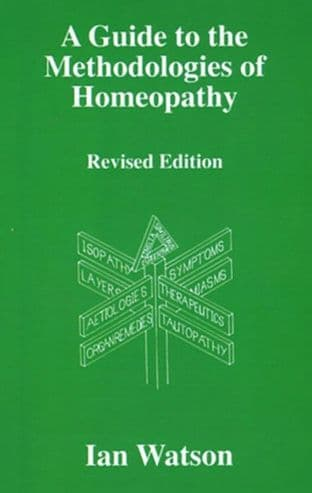 Watson, I - A Guide to the Methodologies of Homoeopathy
