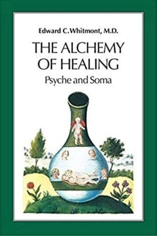 Whitmont, Edward - The Alchemy of Healing: Psyche and Soma