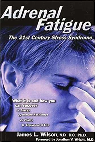Wilson, James - Adrenal Fatigue, the 21st Century Stress Syndrome
