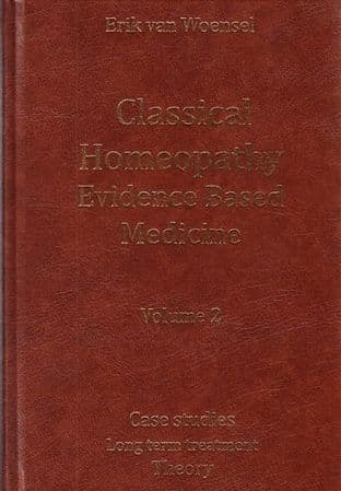 Woensel, E van - Classical Homeopathy: Evidence Based Medicine Vol 2
