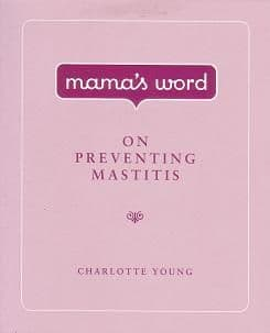 Young, C - Mama's Word on Preventing Mastitis