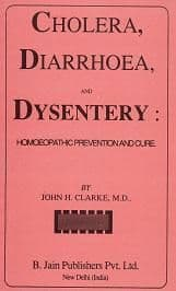 Clarke, Dr J - Cholera, Diarrhoea and Dysentry: Homoeopathic Prevention and Cure